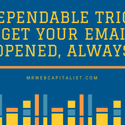 5 Dependable Tricks to Get Your Emails Opened, Always
