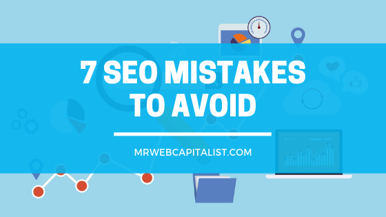 7 SEO Mistakes to avoid in 2019
