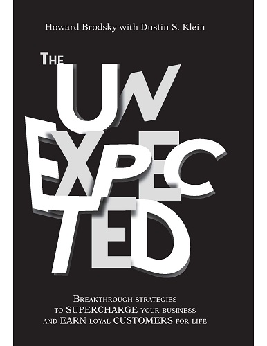 The Unexpected: Breakthrough Strategies to Supercharge Your Business and Earn Loyal Customers for Life