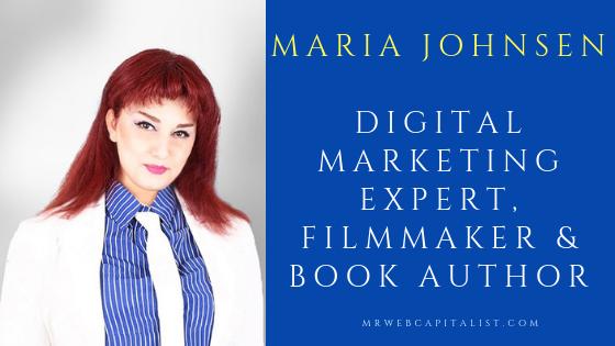 Maria Johnsen: Digital Marketing Expert, Filmmaker & Book Author