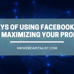8 ways of using FaceBook Ads for maximizing your profits