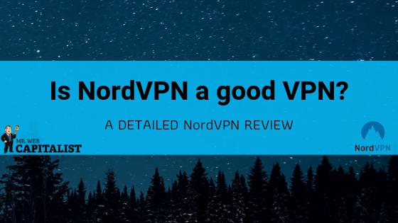 Is NordVPN a good VPN? Detailed NordVPN Review