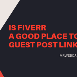 Is Fiverr safe to buy Guest Posts from?